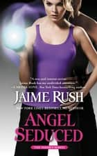 Angel Seduced ebook by Jaime Rush