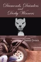 Diamonds, Daimlers and Derby Winners ebook by