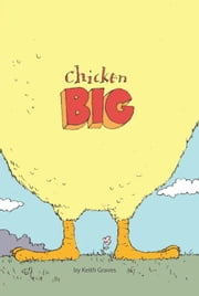 Chicken Big ebook by Keith Graves