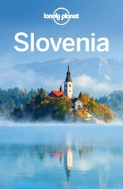 Lonely Planet Slovenia ebook by Lonely Planet,Mark Baker,Paul Clammer,Steve Fallon