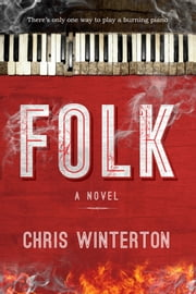 Folk - The Seduction of a Whole City by a Foreign Troupe of Carnival Misfits ebook by Chris Winterton