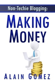 Non-Techie Blogging: Making Money
