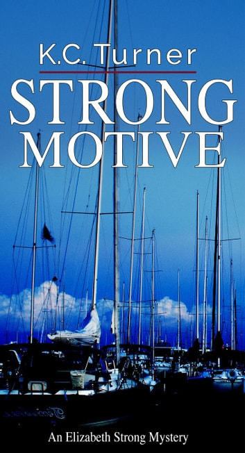 Strong Motive - Elizabeth Strong, #1 ebook by K.C. Turner