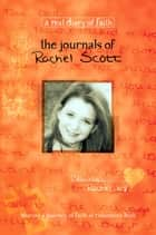 The Journals of Rachel Scott - A Journey of Faith at Columbine High ebook by Debra Klingsporn