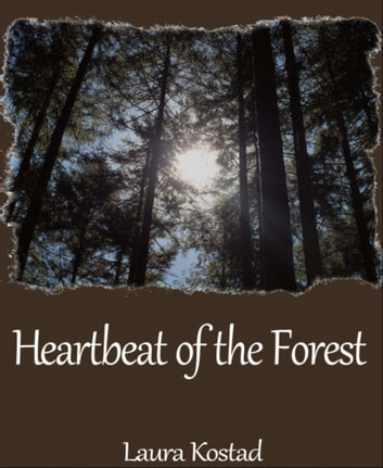 Heartbeat of the Forest ebook by Laura Kostad