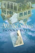 The Awakening ebook by Donna Boyd