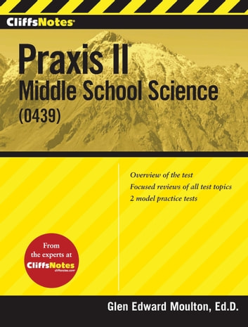 CliffsNotes Praxis II: Middle School Science (0439) ebook by Glen Moulton