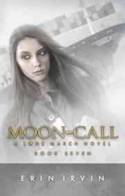 Moon-Call (Lone March #7) ebook by Erin Irvin