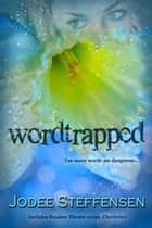 WordTrapped - Anti-Bullying Series ebook by Jodee Steffensen