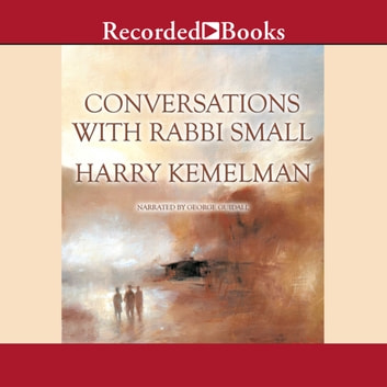 Conversations with Rabbi Small audiobook by Harry Kemelman
