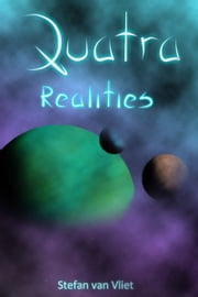 Quatra: Realities ebook by Stefan van Vliet
