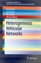 Heterogeneous Vehicular Networks ebook by Kan Zheng, Lin Zhang, Wei Xiang,...