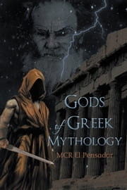Gods of Greek Mythology ebook by MCR El Pensador