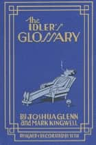 The Idler's Glossary ebook by Joshua Glenn, Mark Kingwell, Seth