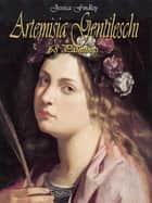 Artemisia Gentileschi: 68 Paintings ebook by Jessica Findley