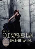 Cold November Rain ebook by Lisa Beth Darling