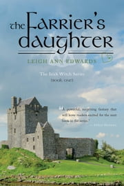 The Farrier's Daughter - Book One ebook by Leigh Ann Edwards