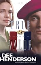 True Valor ebook by Dee Henderson