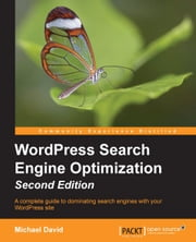 WordPress Search Engine Optimization - Second Edition ebook by Michael David