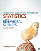 Student Study Guide With SPSS Workbook for Statistics for the Behavioral Sciences ebook by Dr. Gregory J. Privitera