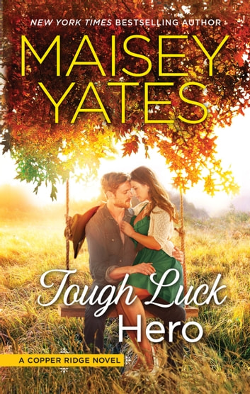 Tough Luck Hero ebook by Maisey Yates