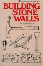 Building Stone Walls ebook by John Vivian