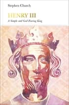 Henry III (Penguin Monarchs) - A Simple and God-Fearing King ebook by Stephen Church