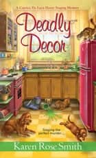 Deadly Decor ebook by Karen Rose Smith