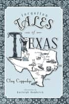 Forgotten Tales of Texas ebook by Clay Coppedge, Karleigh Hambrick
