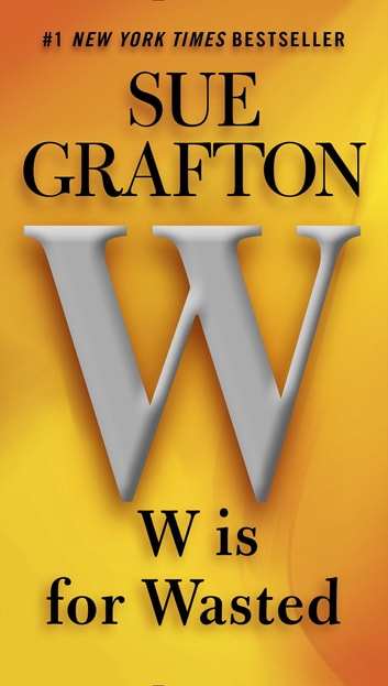 W is for Wasted - A Kinsey Millhone Novel ebook by Sue Grafton