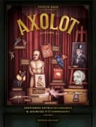 Axolot T02 ebook by Patrick Baud, Collectif