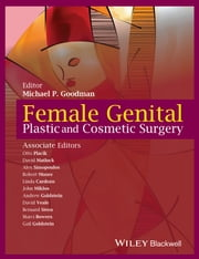 Female Genital Plastic and Cosmetic Surgery ebook by Michael P. Goodman, Otto Placik, David Matlock,...