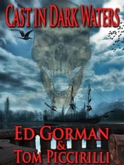 Cast in Dark Waters ebook by Ed Gorman,Tom Piccirilli