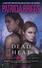 Dead Heat ebook by Patricia Briggs