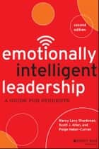 Emotionally Intelligent Leadership - A Guide for Students ebook by Marcy Levy Shankman, Scott J. Allen, Paige Haber-Curran