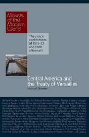 Central America and the Treaty of Versailles ebook by Michael Streeter