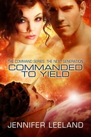 Commanded to Yield ebook by Jennifer Leeland