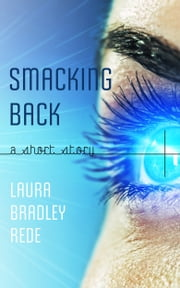 Smacking Back (A YA Short Story) ebook by Laura Bradley Rede