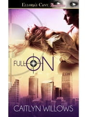 Full On ebook by Caitlyn Willows