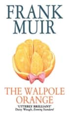 The Walpole Orange ebook by Frank Muir