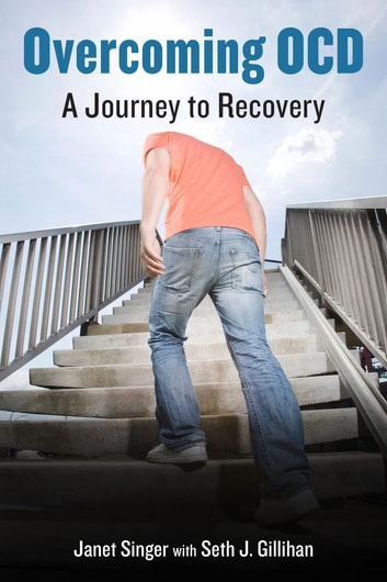 Overcoming OCD - A Journey to Recovery ebook by Janet Singer,Seth Gillihan