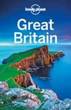 Lonely Planet Great Britain eBook by Lonely Planet