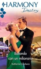 Ballando con un milionario ebook by Katherine Garbera