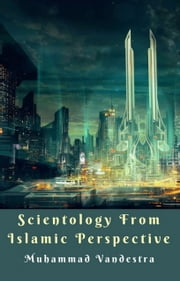 Scientology from Islamic Perspective ebook by Muhammad Vandestra