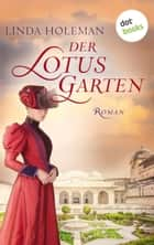 Der Lotusgarten - Roman ebook by Linda Holeman