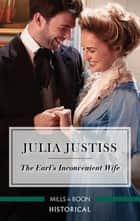 The Earl's Inconvenient Wife eBook by Julia Justiss