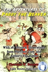 The Adventures of Paddy the Beaver - With 187 Original Illustrations from Harrison Cady and Top Quotes ebook by Thornton W. Burgess