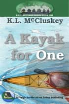 A Kayak for One ebook by K.L. McCluskey