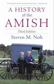 A History of the Amish ebook by Steven M. Nolt