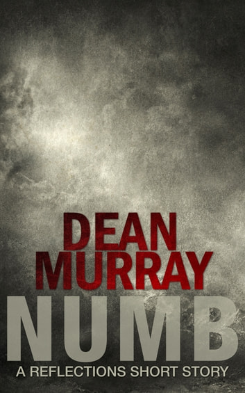 Numb (Reflections Volume 5) ebook by Dean Murray